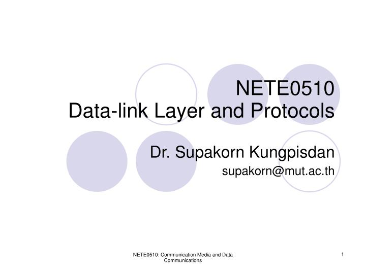Nete0510 data link layer and protocols