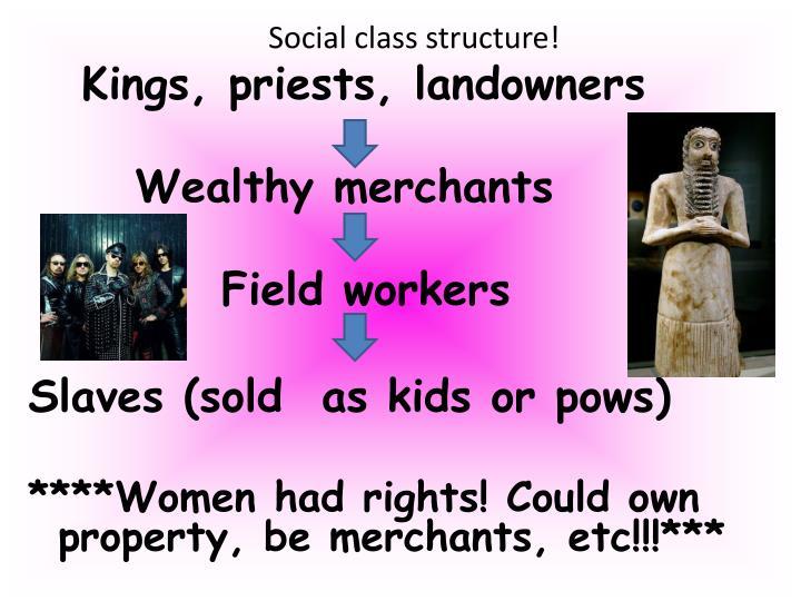 Social class structure!