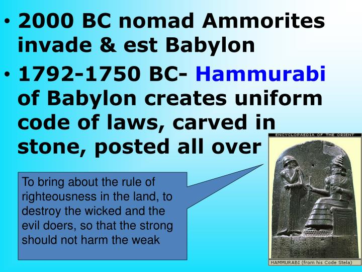 2000 BC nomad Ammorites invade & est Babylon