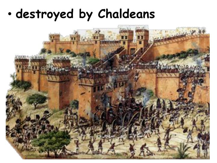 destroyed by Chaldeans