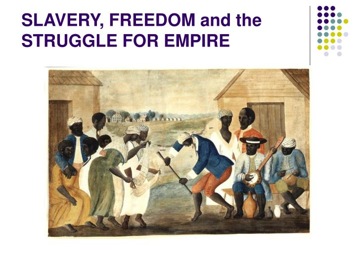 slavery freedom and the struggle for empire n.