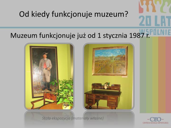 Od kiedy funkcjonuje muzeum