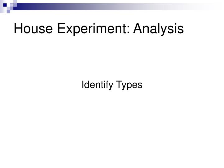 House Experiment: Analysis