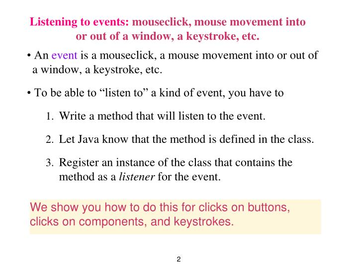 Listening to events mouseclick mouse movement into or out of a window a keystroke etc