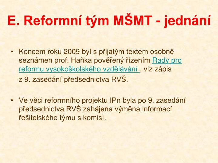 E. Reformní tým MŠMT - jednání