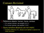 centaurs revisited