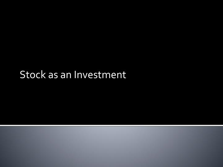 stock as an investment n.