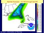 rainfall forecast fri pm through sat pm
