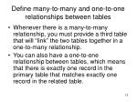 define many to many and one to one relationships between tables1