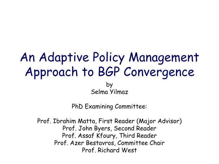 an adaptive policy management approach to bgp convergence n.