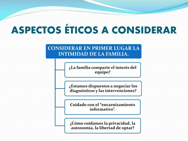 ASPECTOS ÉTICOS A CONSIDERAR