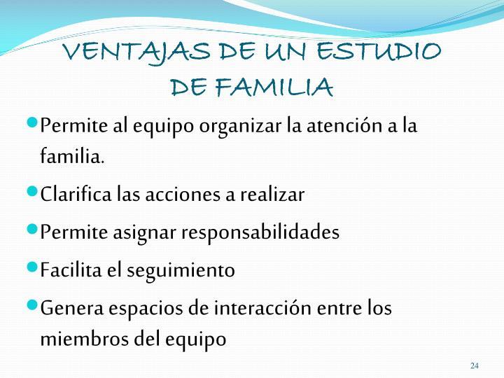 VENTAJAS DE UN ESTUDIO DE FAMILIA