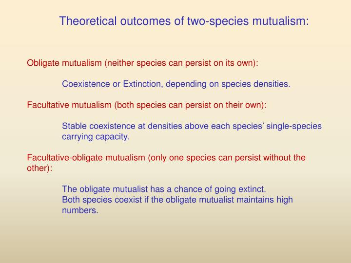 Theoretical outcomes of two-species mutualism: