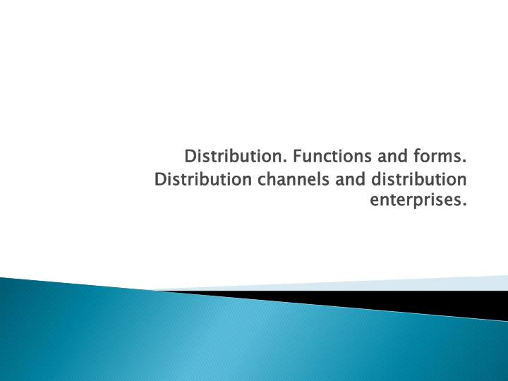 distribution functions and forms distribution channels and distribution enterprises n.