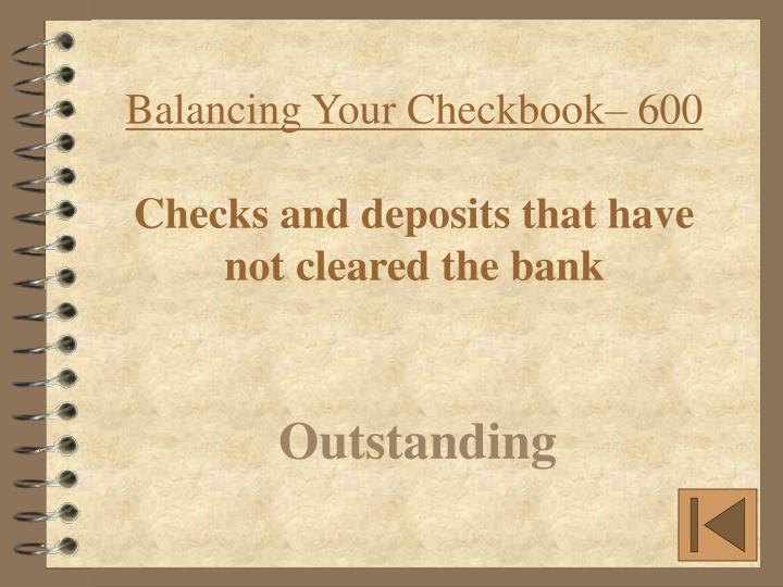 Balancing Your Checkbook– 600