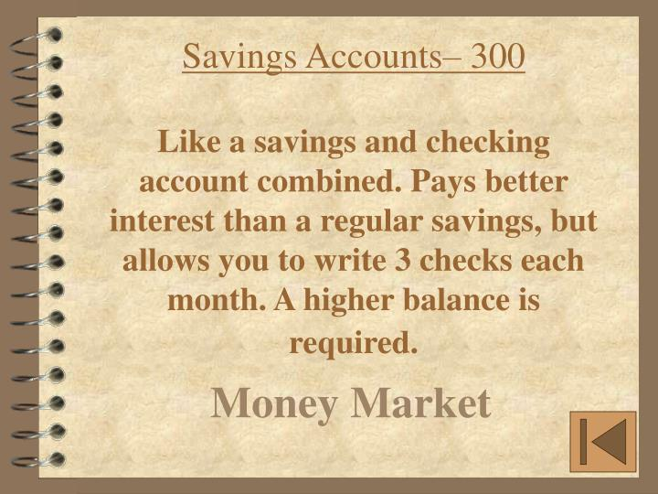 Savings Accounts– 300