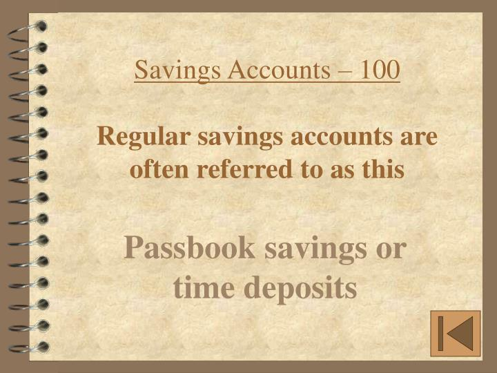Savings Accounts – 100