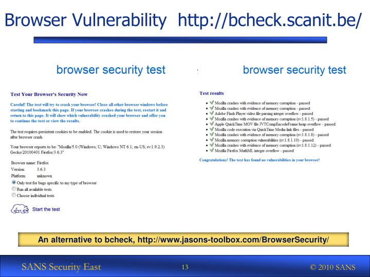 Browser Vulnerability  http://bcheck.scanit.be/