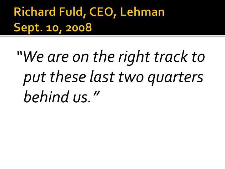 Richard Fuld, CEO, Lehman