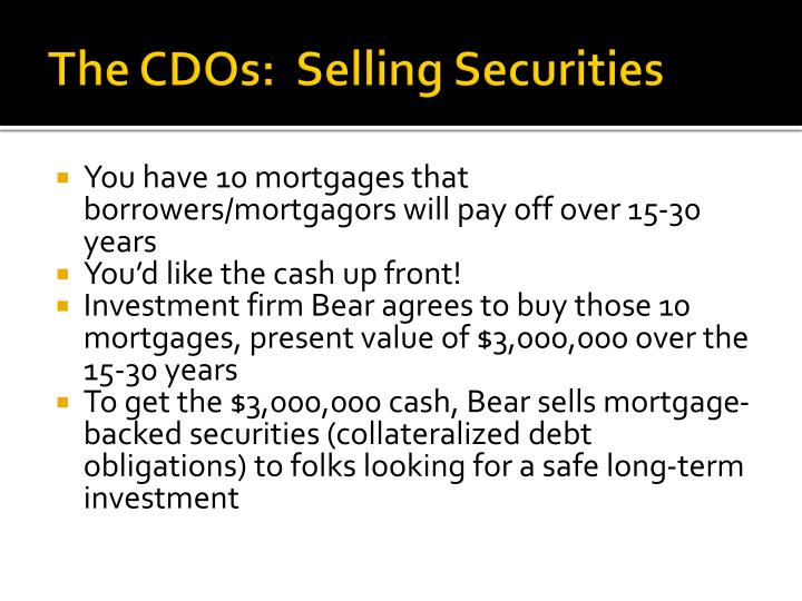 The CDOs:  Selling Securities
