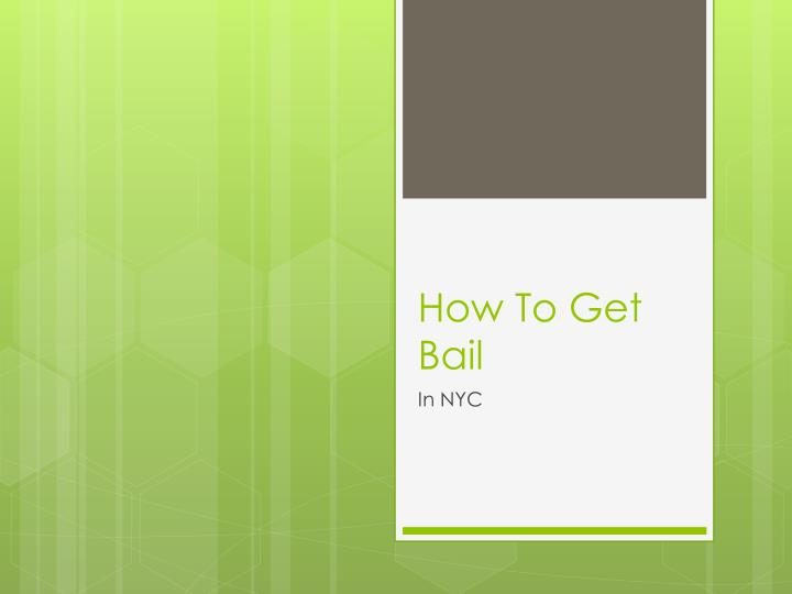 how to get bail n.