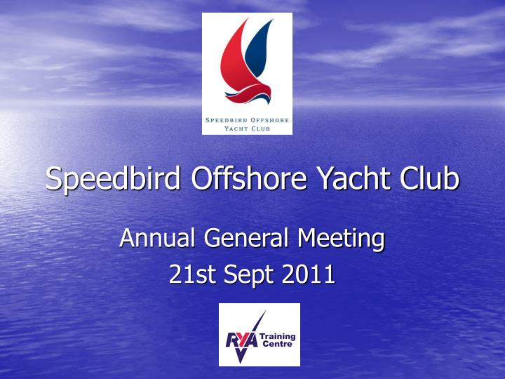 Ppt speedbird offshore yacht club powerpoint presentation id7043577 speedbird offshore yacht club toneelgroepblik Image collections