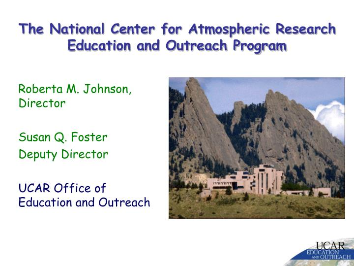 the national center for atmospheric research education and outreach program n.