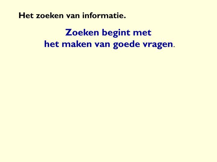 Het zoeken van informatie.