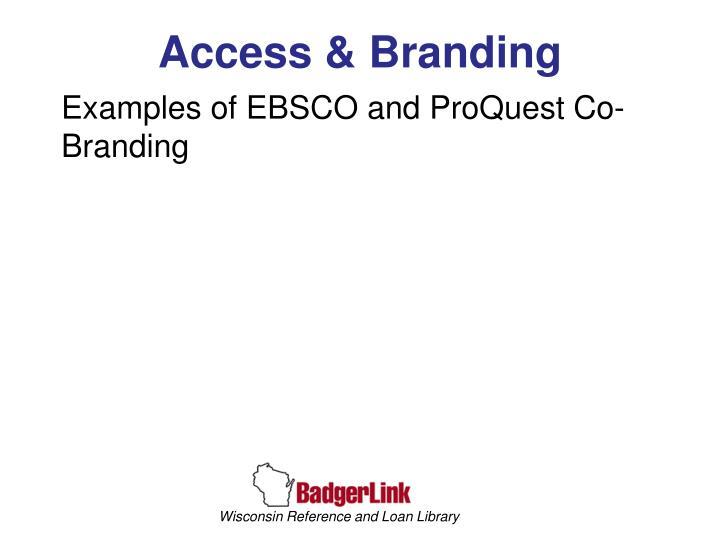 Access & Branding
