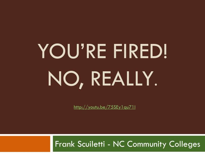 you re fired no really n.