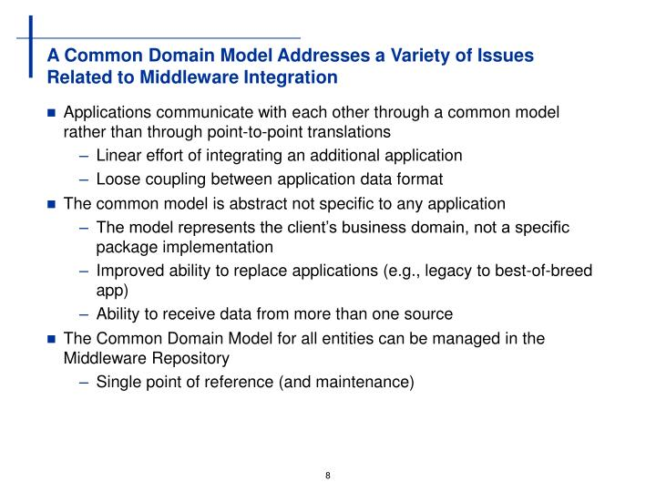 A Common Domain Model Addresses a Variety of Issues Related to Middleware Integration