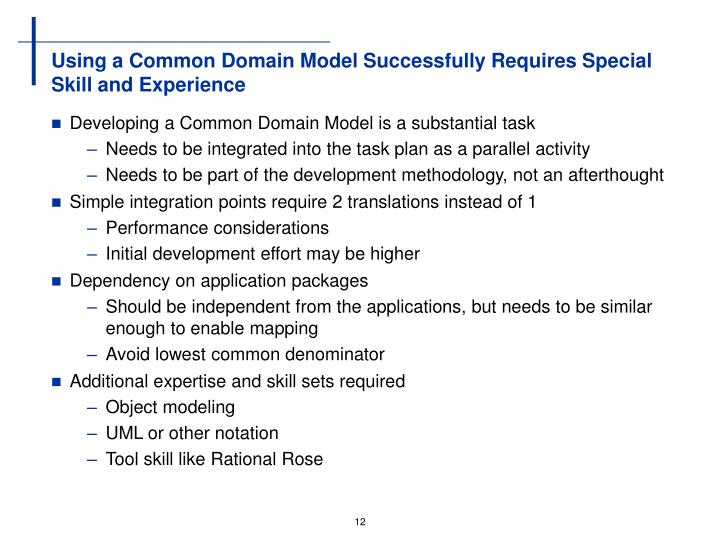 Using a Common Domain Model Successfully Requires Special Skill and Experience