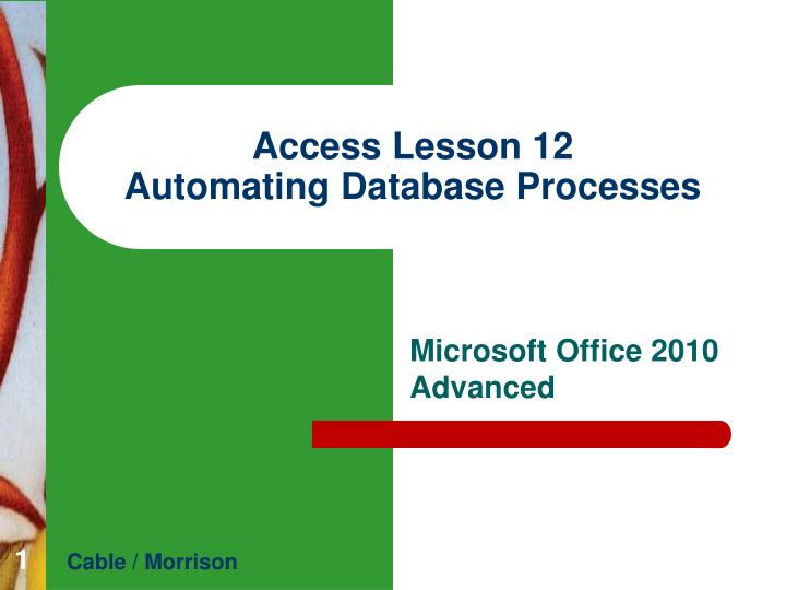 access lesson 12 automating database processes n.