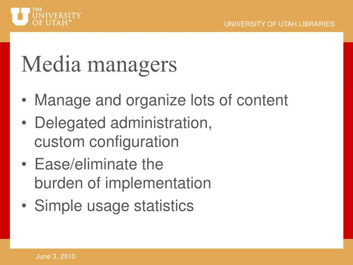 Media managers