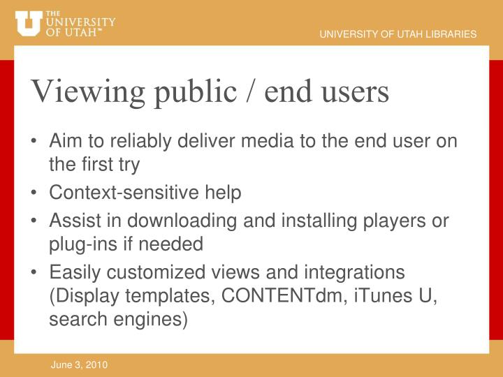 Viewing public / end users