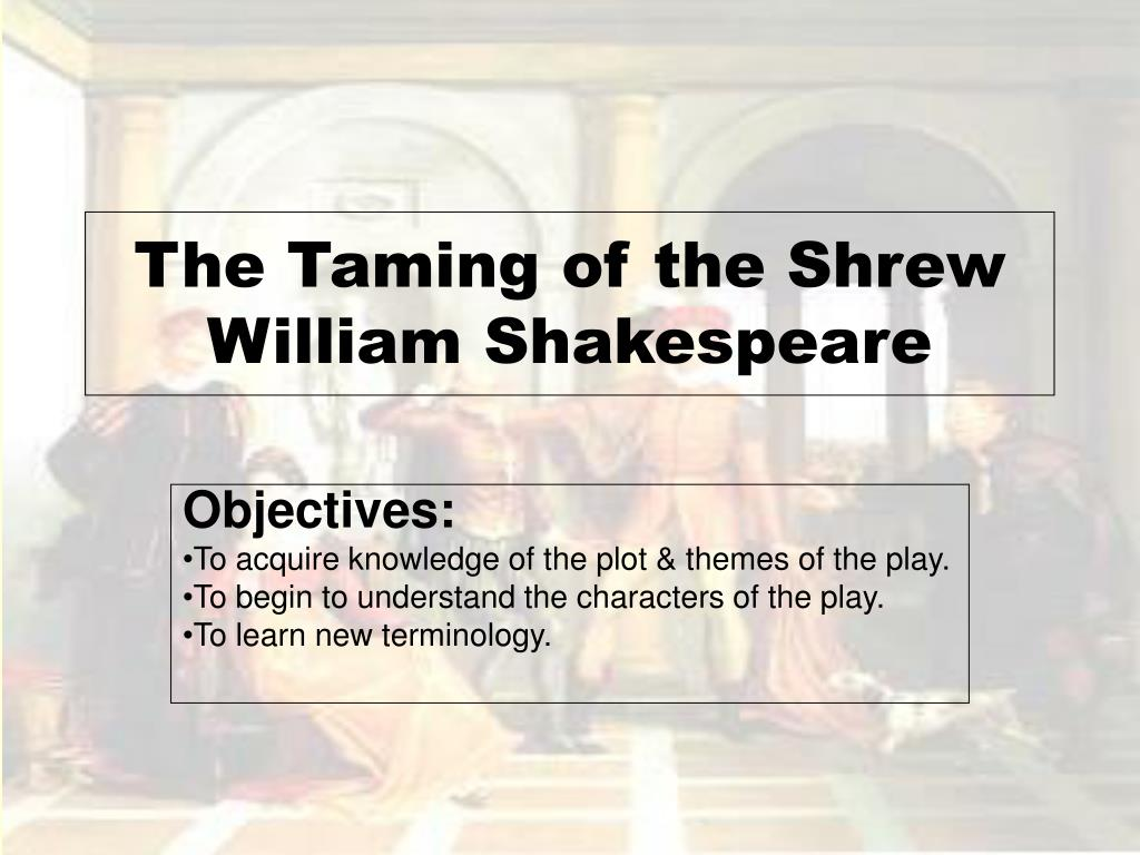 English Essay Ideas The Taming Of The Shrew William Shakespeare N English Essay Topics For Students also Healthy Eating Habits Essay Ppt  The Taming Of The Shrew William Shakespeare Powerpoint  Argumentative Essay Examples For High School