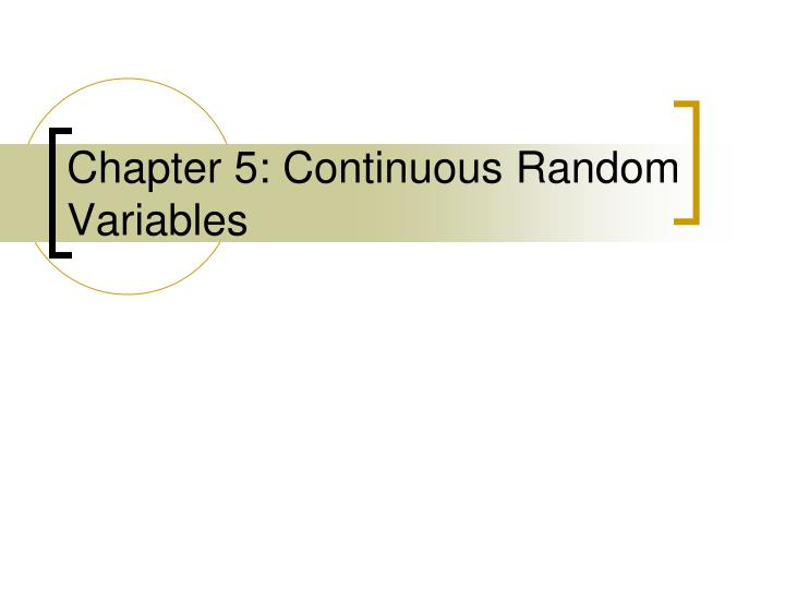 chapter 5 continuous random variables n.