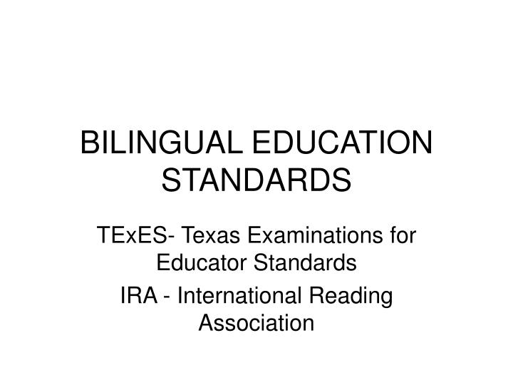Ppt bilingual education standards powerpoint presentation id7044817 bilingual education standards toneelgroepblik Gallery