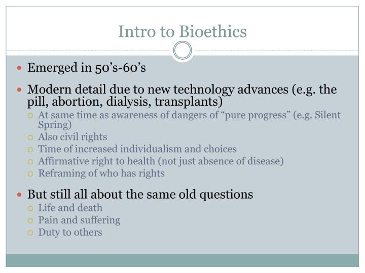 Intro to bioethics