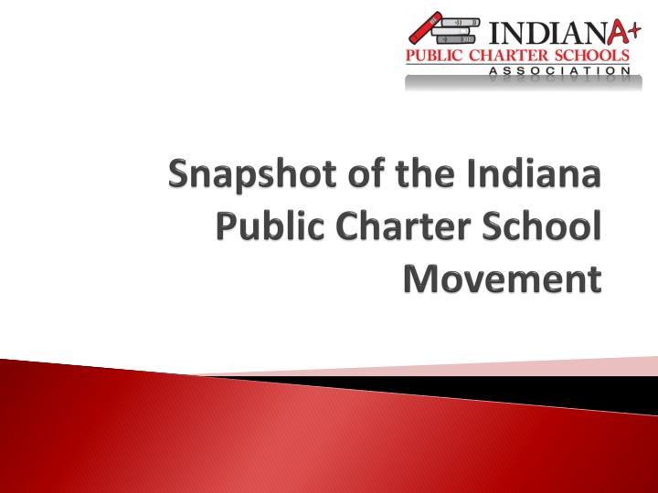 snapshot of the indiana public charter school movement n.