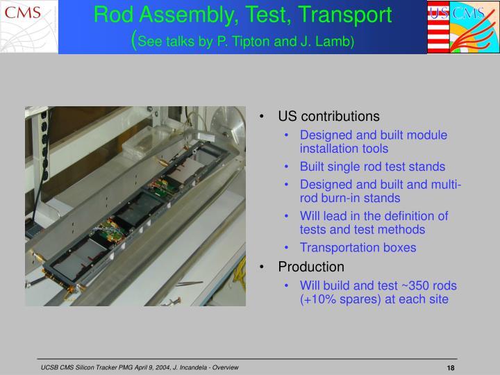 Rod Assembly, Test, Transport