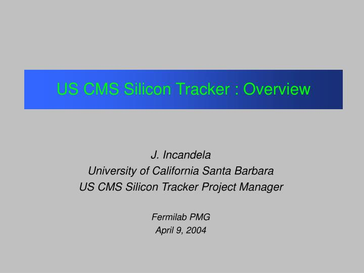 Us cms silicon tracker overview