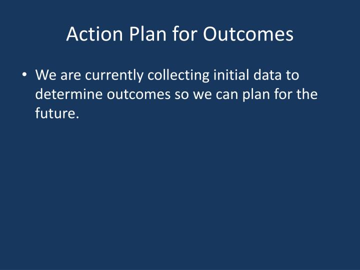 Action Plan for Outcomes