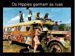 os hippies ganham as ruas