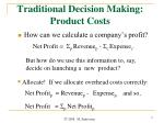 traditional decision making product costs