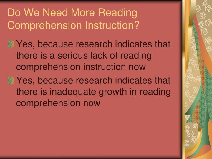 Do We Need More Reading Comprehension Instruction?