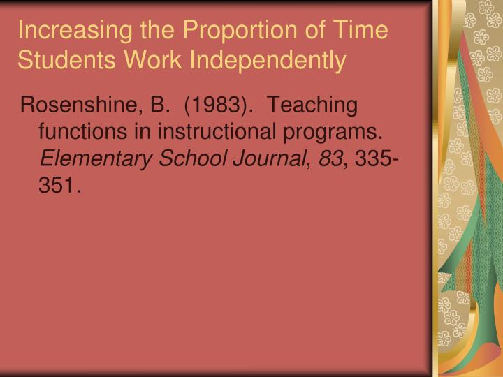 Increasing the Proportion of Time Students Work Independently
