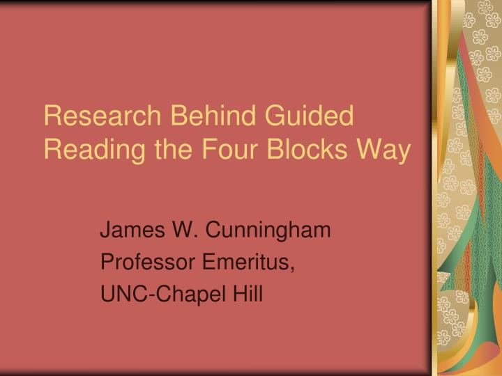 Research behind guided reading the four blocks way