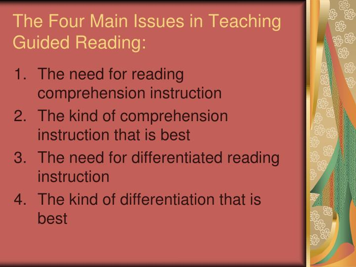The four main issues in teaching guided reading
