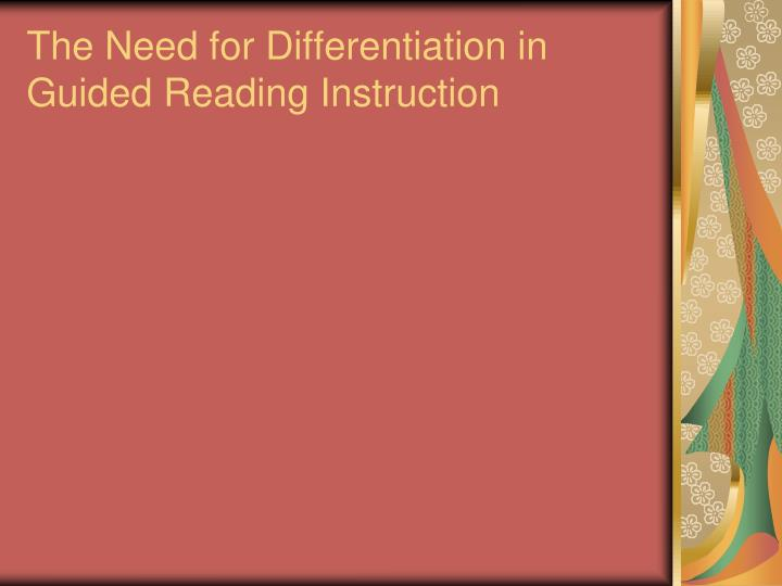 The Need for Differentiation in Guided Reading Instruction